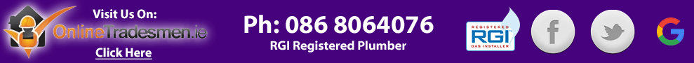 View our plumber verified profile on onlinetradesmen.ie, facebook, twitter and google plus pages. We are RGI Registered Plumber in Ireland serving Laois, Kilkenny, Carlow, Offaly, South Kildare and North Tipperary.